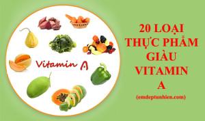 20 Thực Phẩm Giàu Vitamin A Nên Có Trong Bữa Ăn Của Bạn